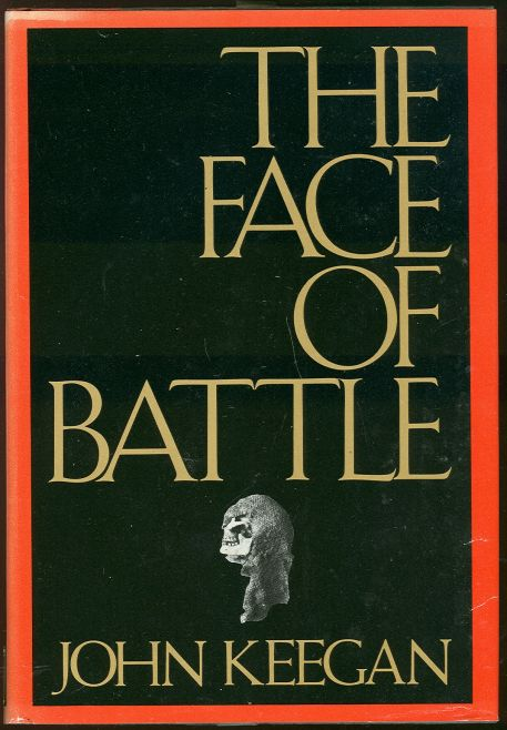 Puttering In The Study The Face Of Battle Illustrated John Keegan